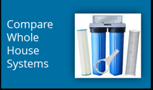 Compare Whole House Water Filter Systems